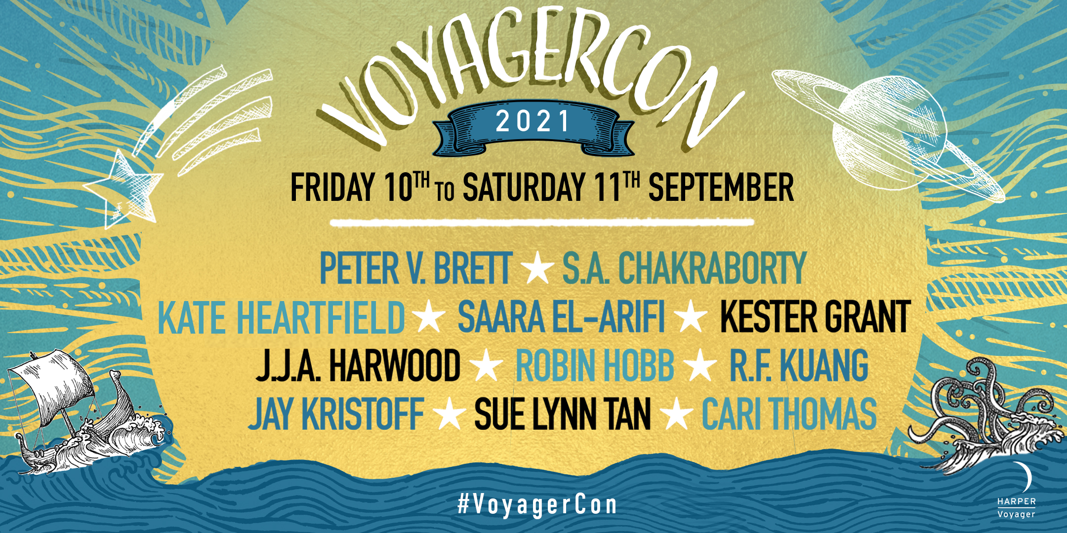 graphic detailing the dates of voyagercon which are 10th and 11 september 2021 and the author lineup: Peter V. Brett, S.A. Chakraborty, Kate Heartfield, Saara El-Arifi, Kester Grant, J.J.A. Harwood, R.F. Kuang, Jay Kristoff, Sue Lynn Tan and Cari Thomas.